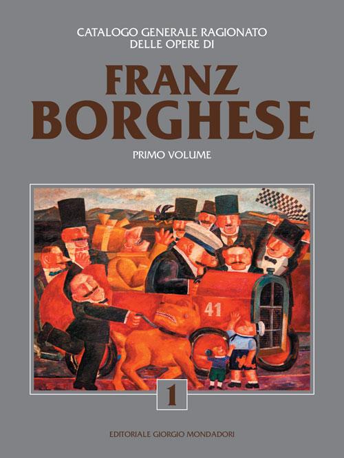 Catalogo generale ragionato Franz Borghese